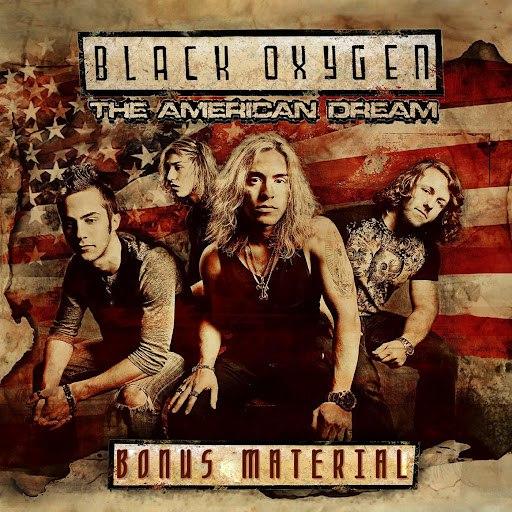 Black Oxygen альбом The American Dream - Bonus Material