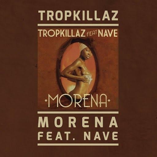 Tropkillaz альбом Morena