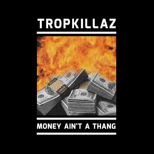 Tropkillaz альбом Money Ain't a Thang