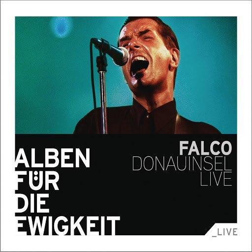 Falco альбом Donauinsel Live (Alben für die Ewigkeit)