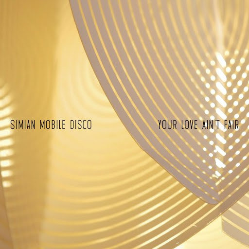 Simian Mobile Disco альбом Your Love Ain't Fair