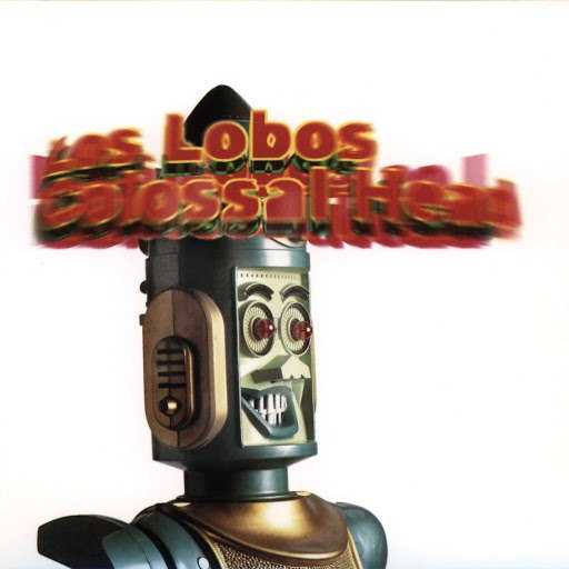 Los Lobos альбом Colossal Head