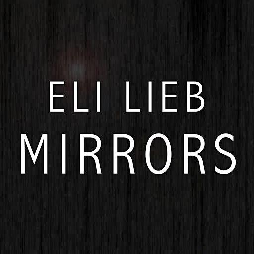Eli Lieb альбом Mirrors