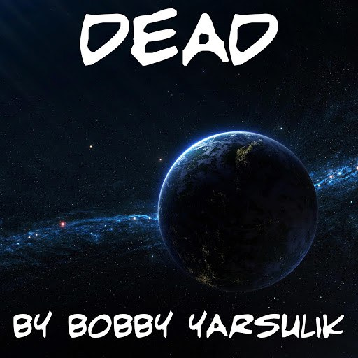 Bobby Yarsulik альбом Dead