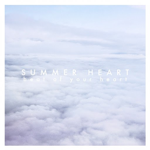 Summer Heart альбом Beat of Your Heart