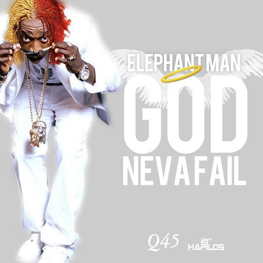Elephant man альбом God Neva Fail