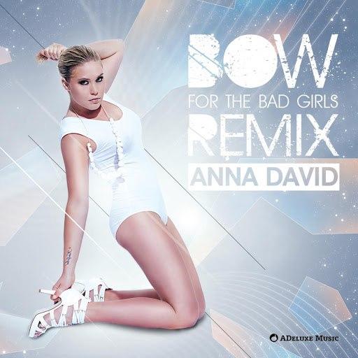 Anna David альбом Bow (For the Bad Girls) [Remixes]