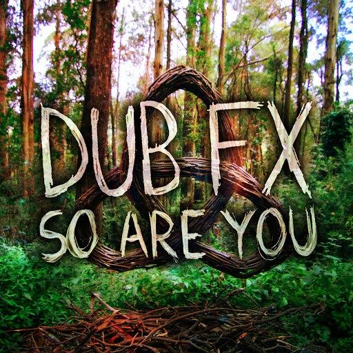Dub FX альбом So Are You