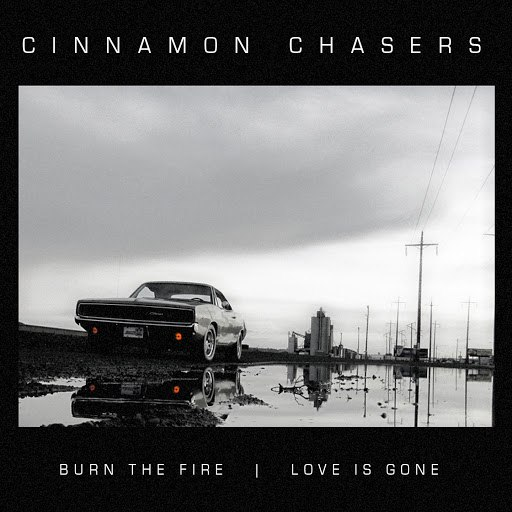 Cinnamon Chasers альбом Burn the Fire | Love Is Gone