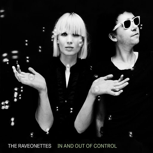 The Raveonettes альбом In And Out Of Control (Deluxe)