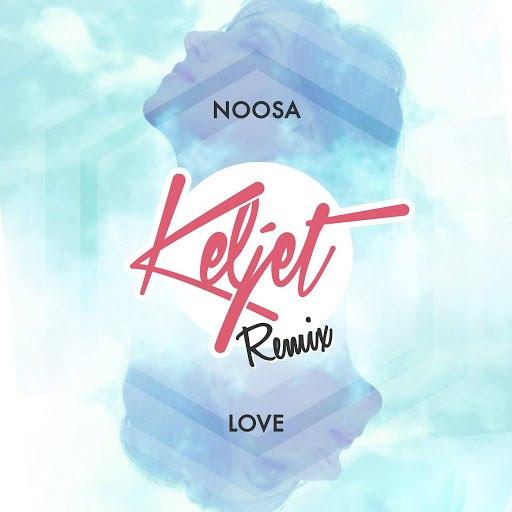 Noosa альбом Love (Keljet Remix)