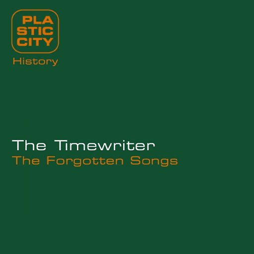 The Timewriter альбом The Forgotten Songs