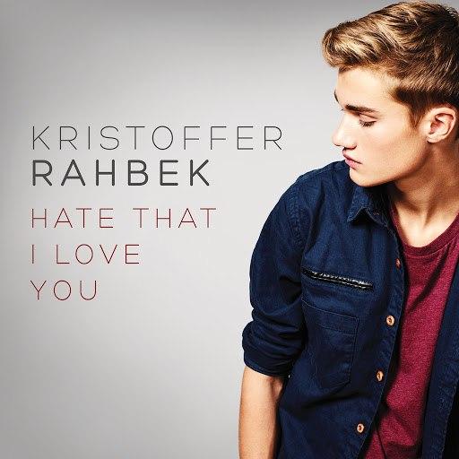 Kristoffer Rahbek альбом Hate That I Love You