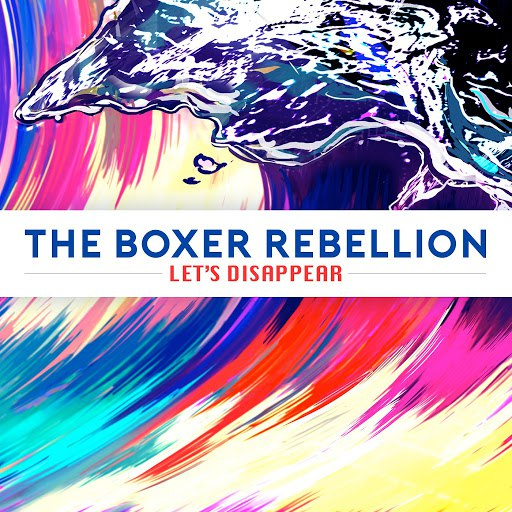 The Boxer Rebellion альбом Let's Disappear
