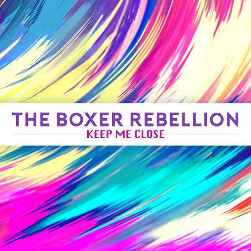 The Boxer Rebellion альбом Keep Me Close