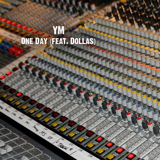 YM альбом One Day (feat. Dollas)