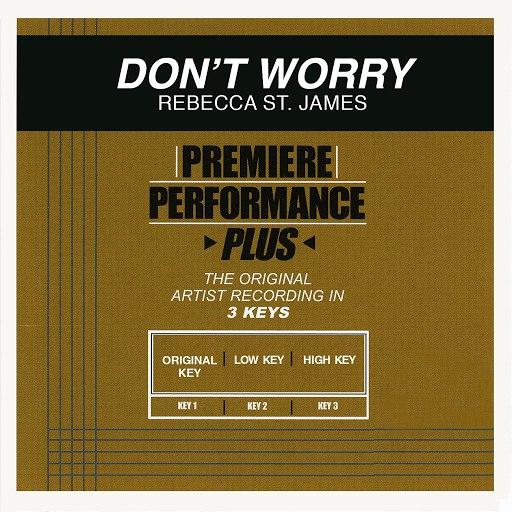 Rebecca St. James альбом Premiere Performance Plus: Don't Worry