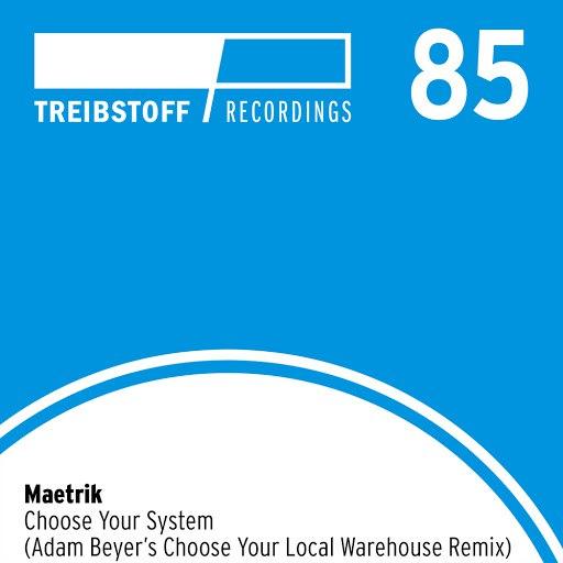 "Maetrik альбом Choose Your System (Adam Beyer's ""Choose Your Local Warehouse"" Remix)"