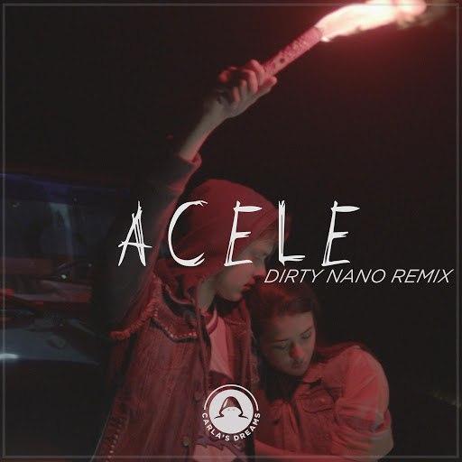 Carla's Dreams альбом Acele (Dirty Nano Remix)
