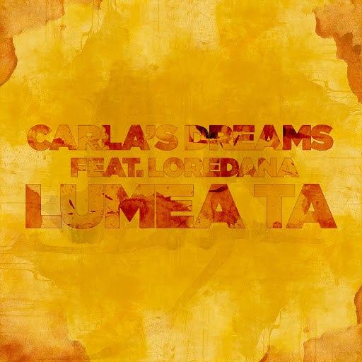 Carla's Dreams альбом Lumea ta