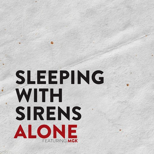 Sleeping With Sirens альбом Alone (feat. MGK)