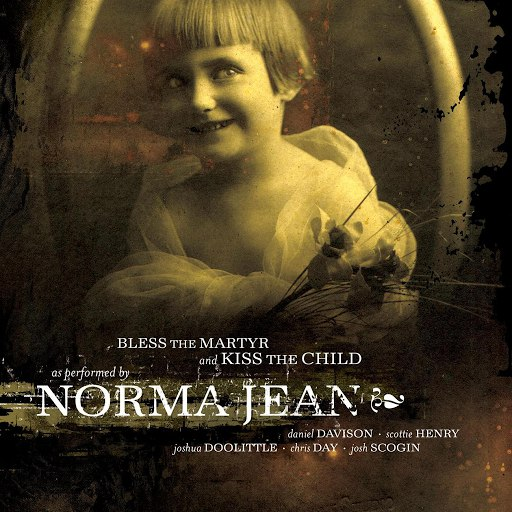 Norma Jean альбом Bless the Martyr and Kiss...