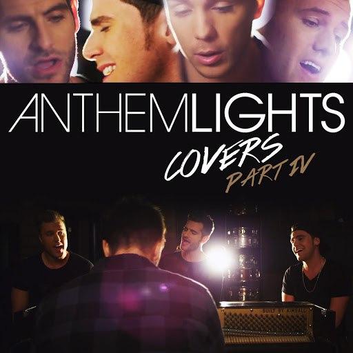 Anthem Lights альбом Covers Part IV