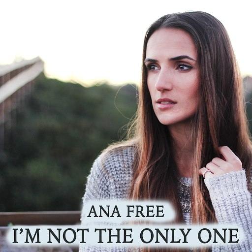 Ana Free альбом I'm Not The Only One