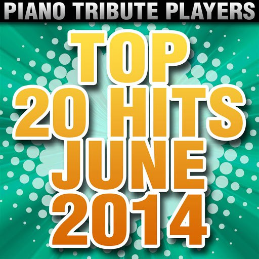 Piano Tribute Players альбом Top 20 Hits June 2014