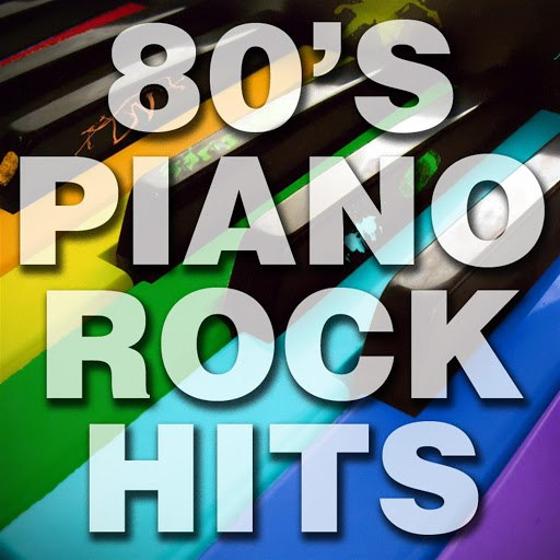 Piano Tribute Players альбом 80's Piano Rock Hits