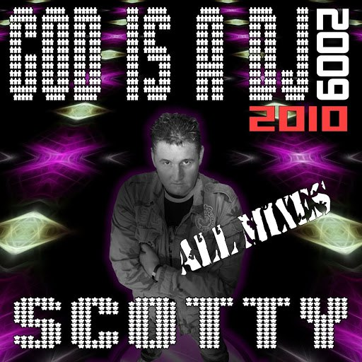 Scotty альбом God Is A DJ 2010