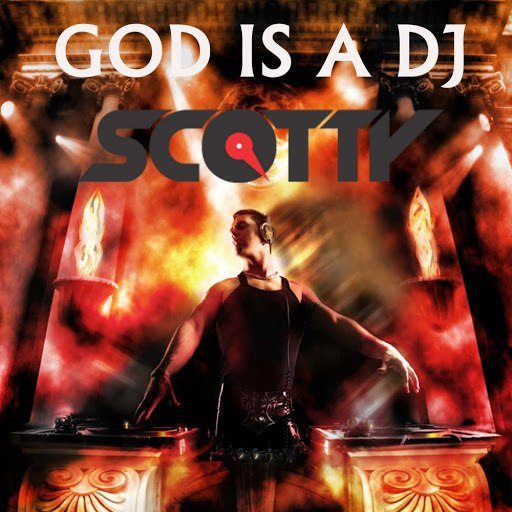 Scotty альбом God Is a DJ