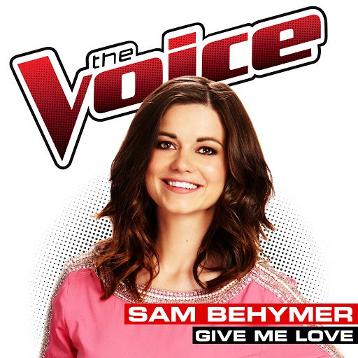 Sam Behymer альбом Give Me Love (The Voice Performance)