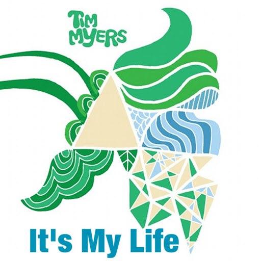 Tim Myers альбом It's My Life