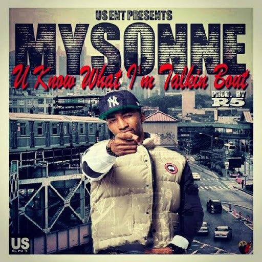 Mysonne альбом U Know What I'm Talkin' Bout