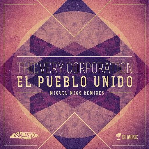 Thievery Corporation альбом El Pueblo Unido (Miguel Migs Remixes)