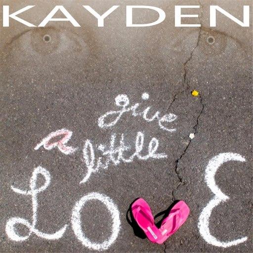 Kayden альбом Give a Little Love