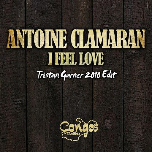 Antoine Clamaran альбом I Feel Love - Single (Tristan Garner 2010 Edit)