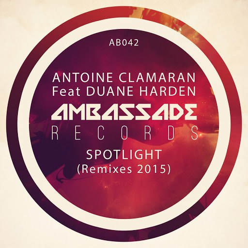 Antoine Clamaran альбом Spotlight (Remixes 2015) [feat. Duane Harden]