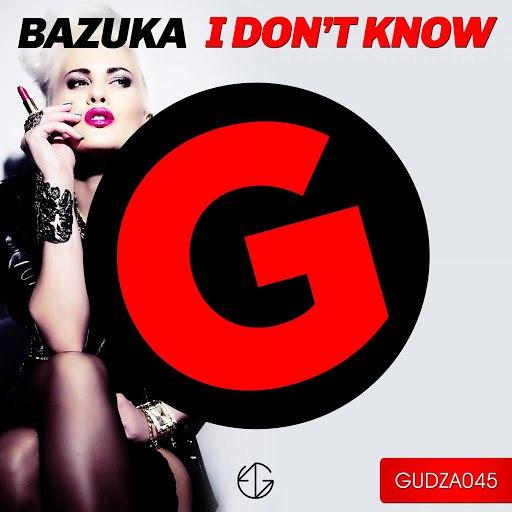 BAZUKA альбом I Don't Know