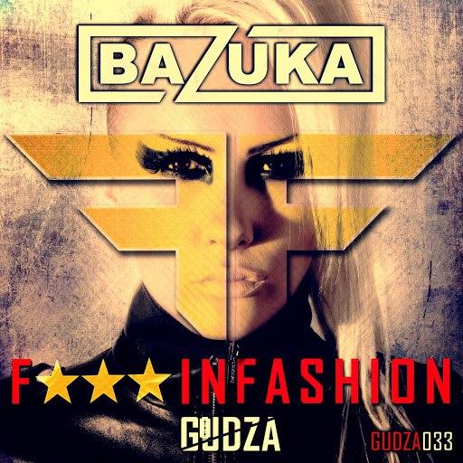 BAZUKA альбом Fuckin Fashion