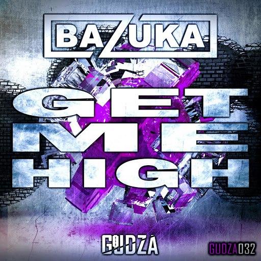 BAZUKA альбом Get Me High