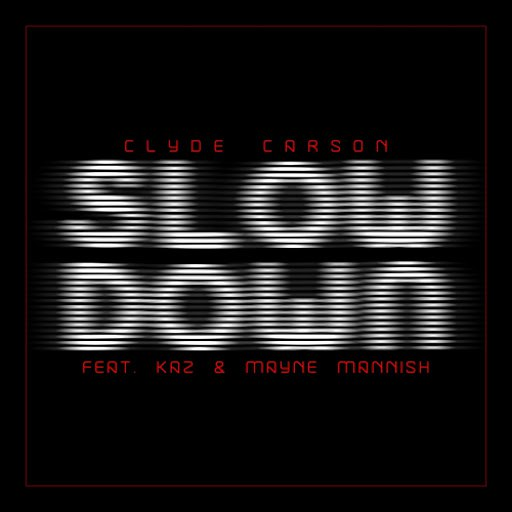 Clyde Carson альбом Slow Down (feat. The Team)