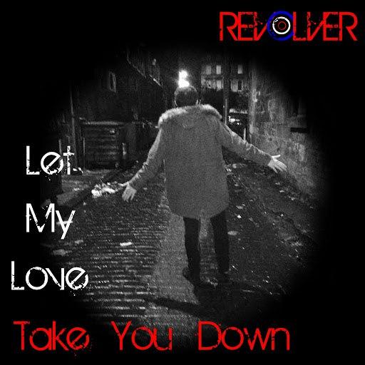 Альбом Revolver Let My Love Take You Down