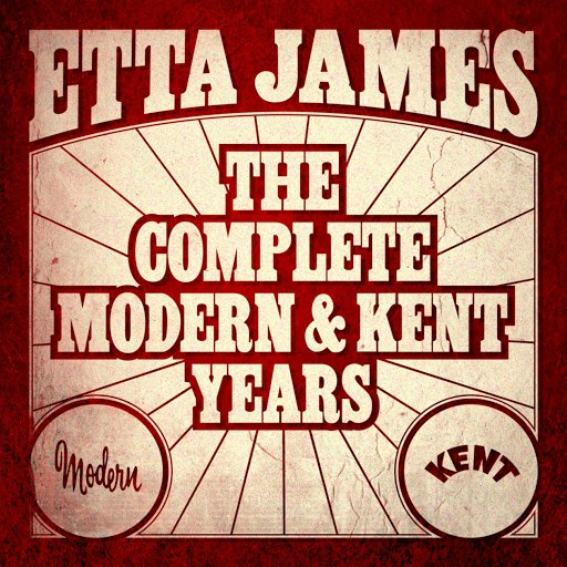 Etta James альбом The Complete Modern & Kent Years