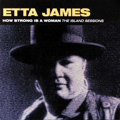 Etta James альбом How Strong Is A Woman: The Island Sessions