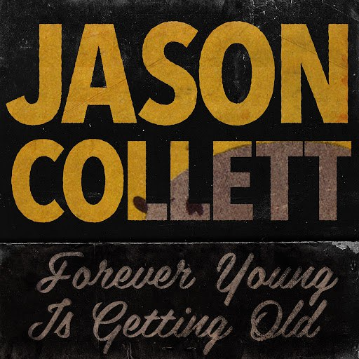 Jason Collett альбом Forever Young Is Getting Old
