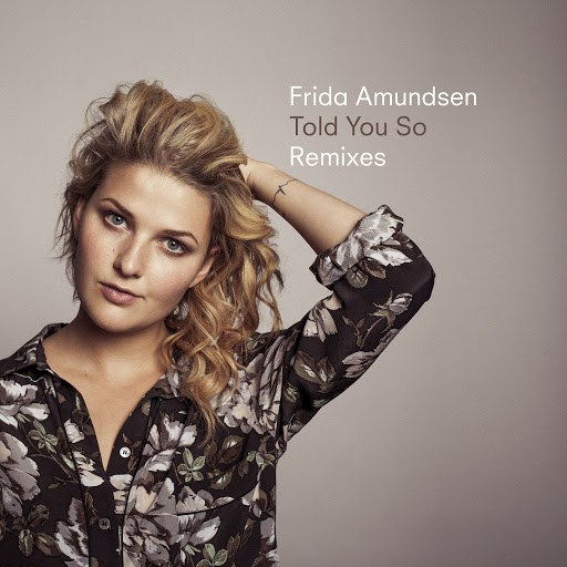 Frida Amundsen альбом Told You So (Remixes)