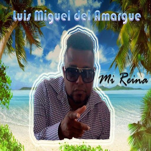 Luis Miguel Del Amargue альбом Mi Reina