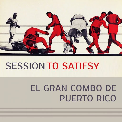 El Gran Combo de Puerto Rico альбом Session To Satisfy